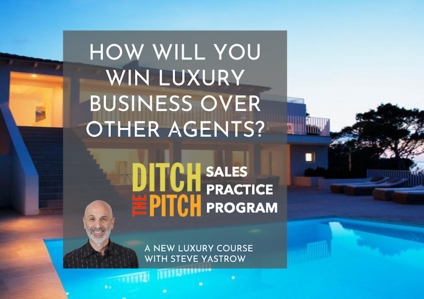 Ditch the Pitch program with Steve Yastrow - win business over other agents