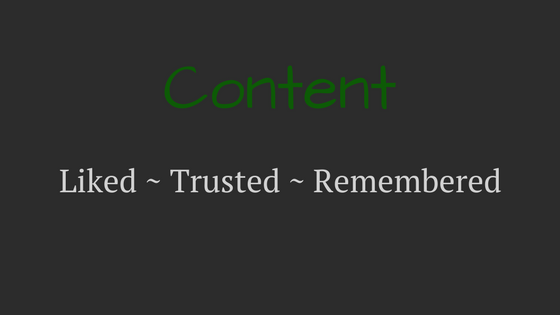 Content Doesn't Have to be a Challenge. Be Liked, Trusted & Remembered
