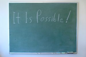 Anything is Possible! What are You Going to Do?